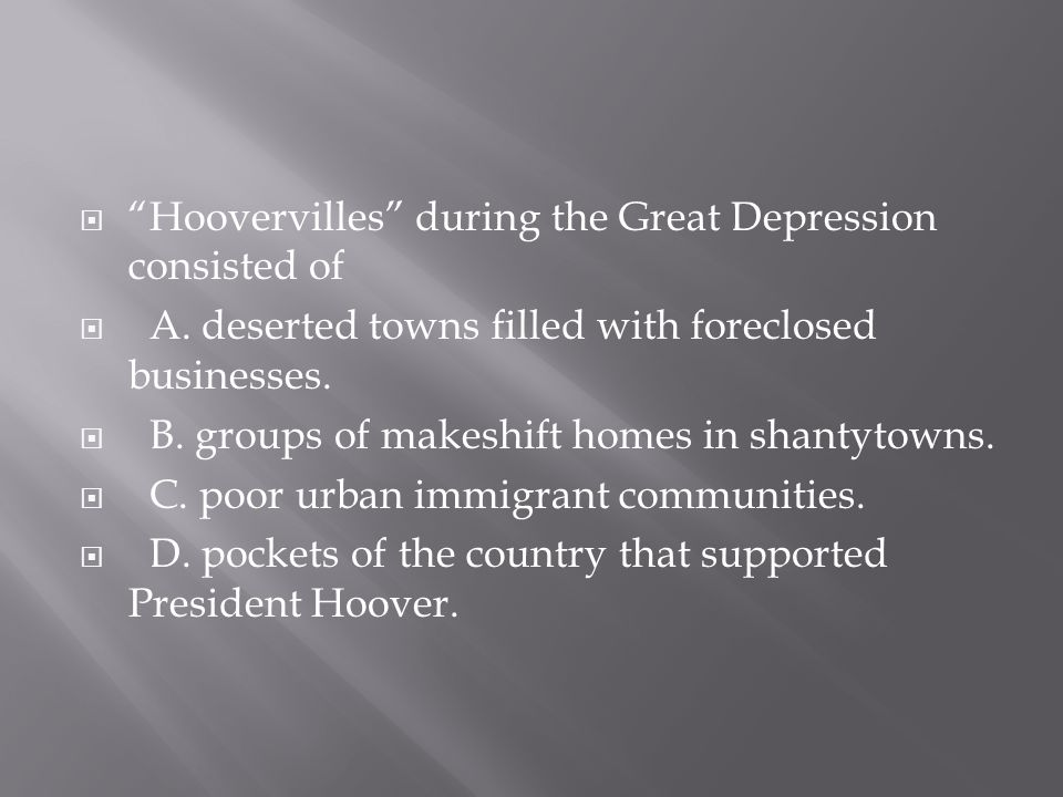 Hoovervilles during the Great Depression consisted of