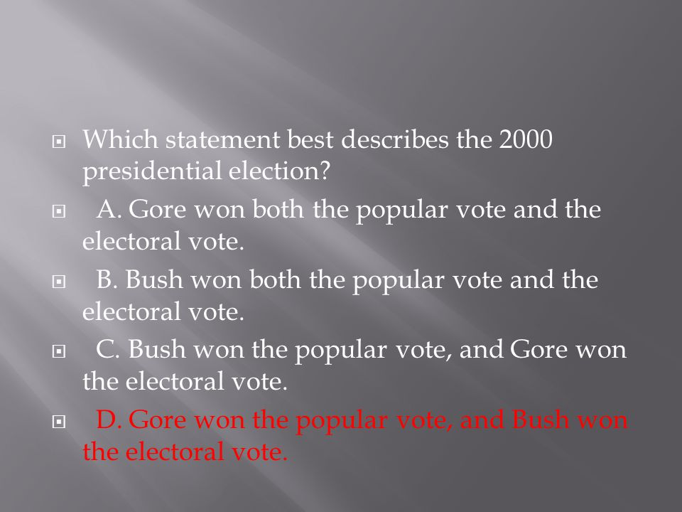 Which statement best describes the 2000 presidential election