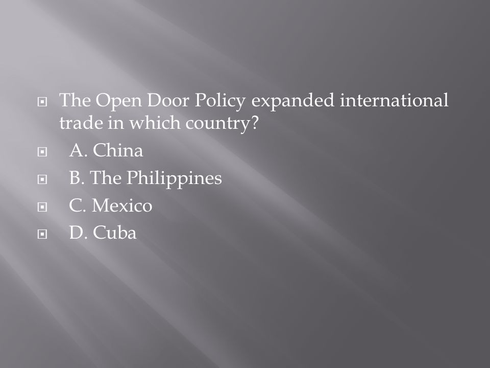 The Open Door Policy expanded international trade in which country