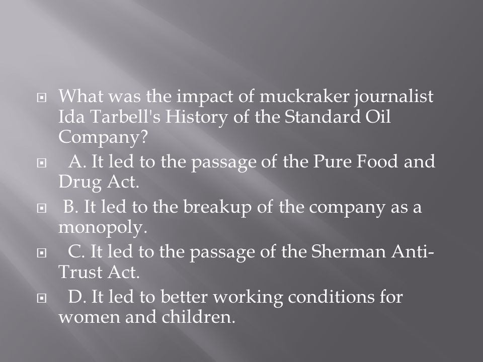What was the impact of muckraker journalist Ida Tarbell s History of the Standard Oil Company