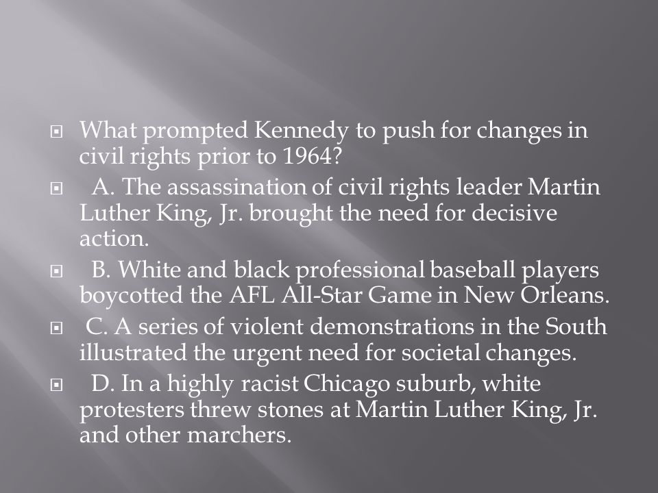 What prompted Kennedy to push for changes in civil rights prior to 1964
