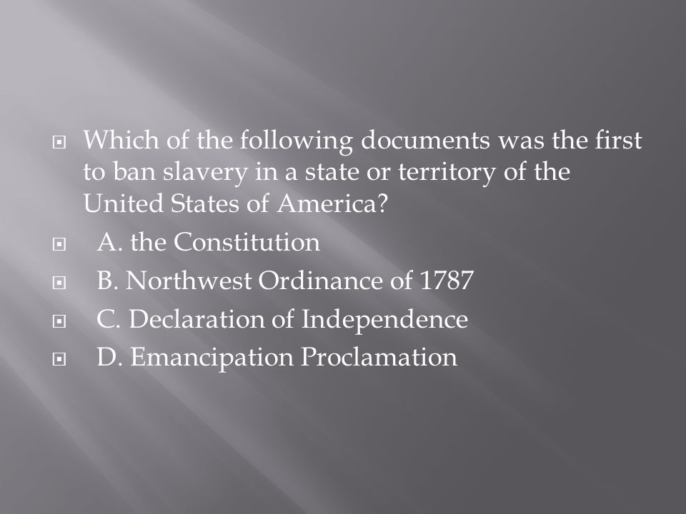 Which of the following documents was the first to ban slavery in a state or territory of the United States of America