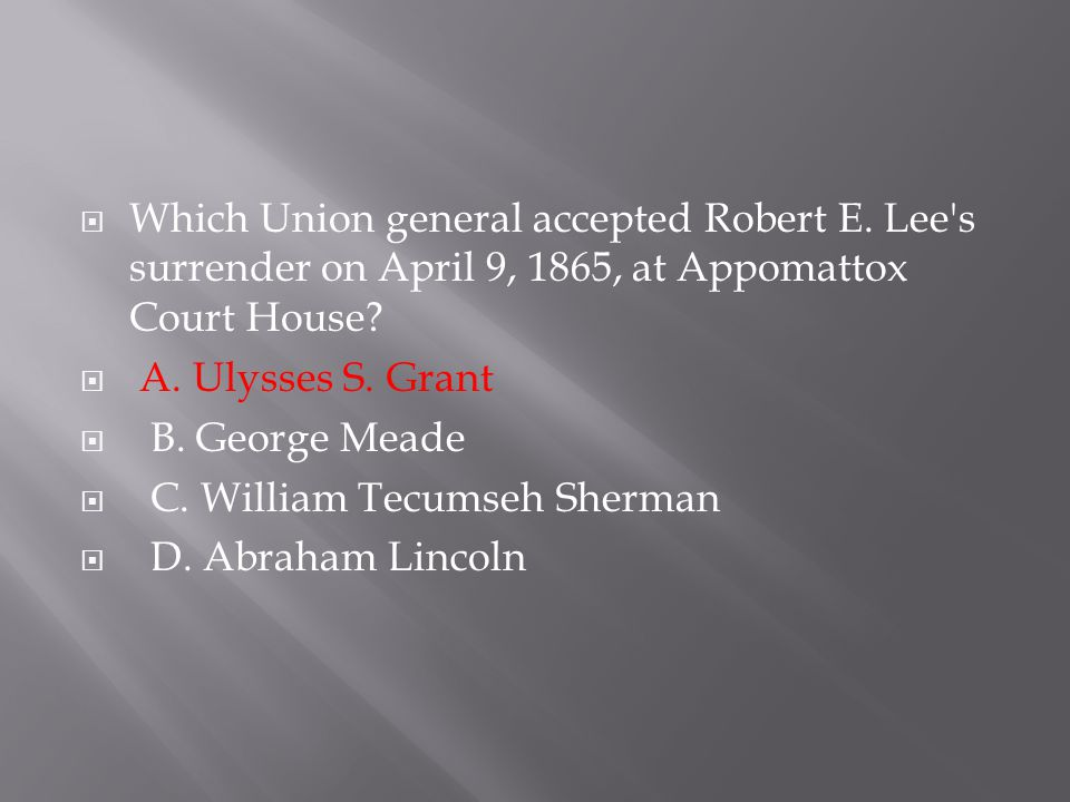 Which Union general accepted Robert E