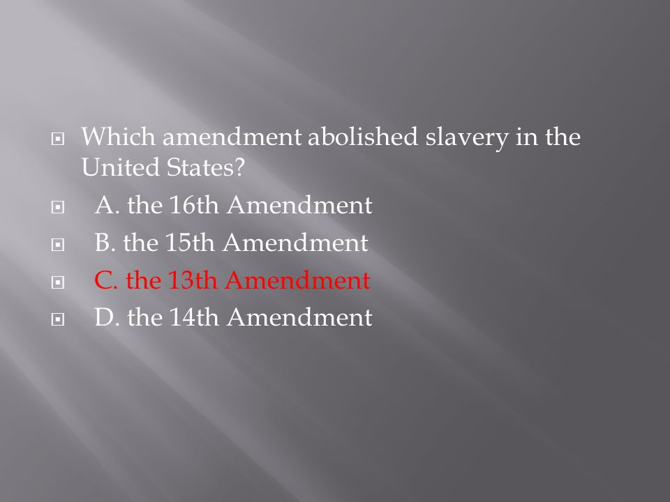 Which amendment abolished slavery in the United States