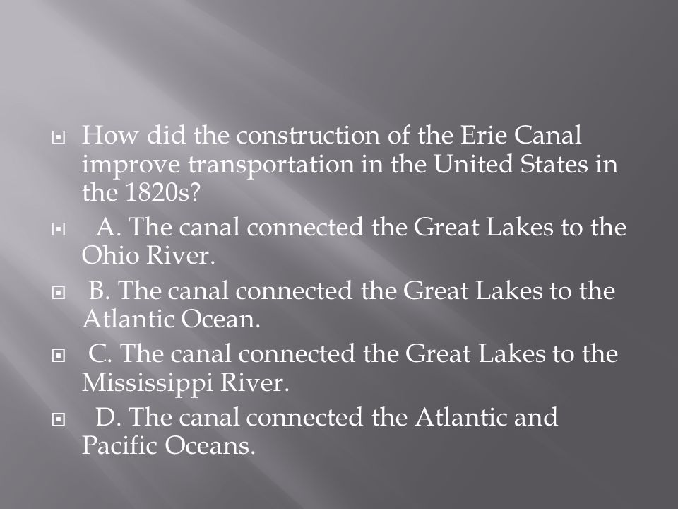 How did the construction of the Erie Canal improve transportation in the United States in the 1820s