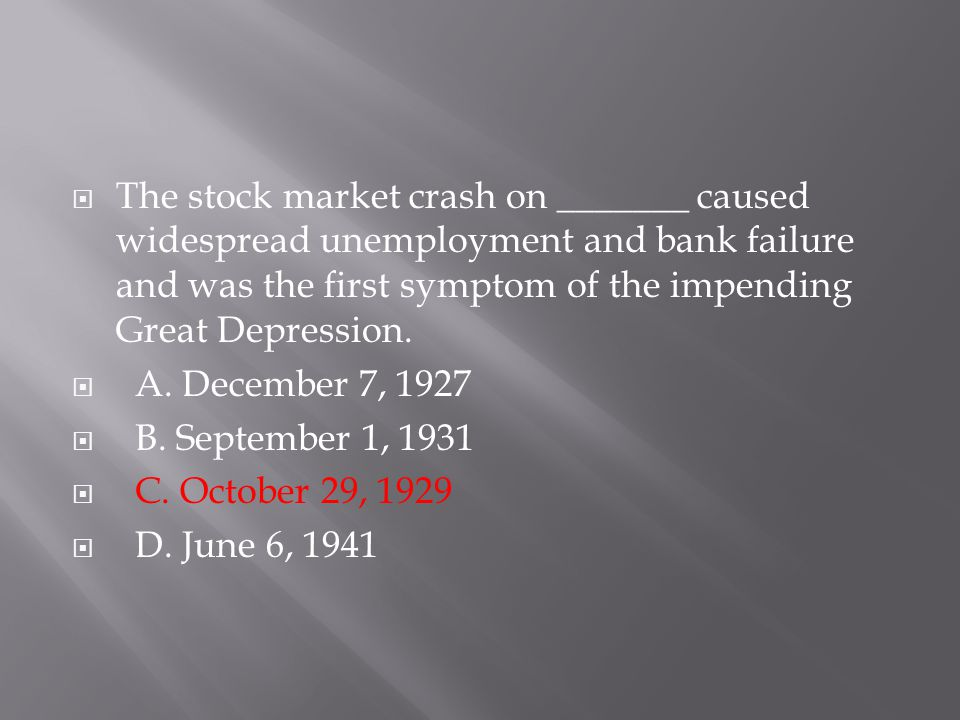 The stock market crash on _______ caused widespread unemployment and bank failure and was the first symptom of the impending Great Depression.