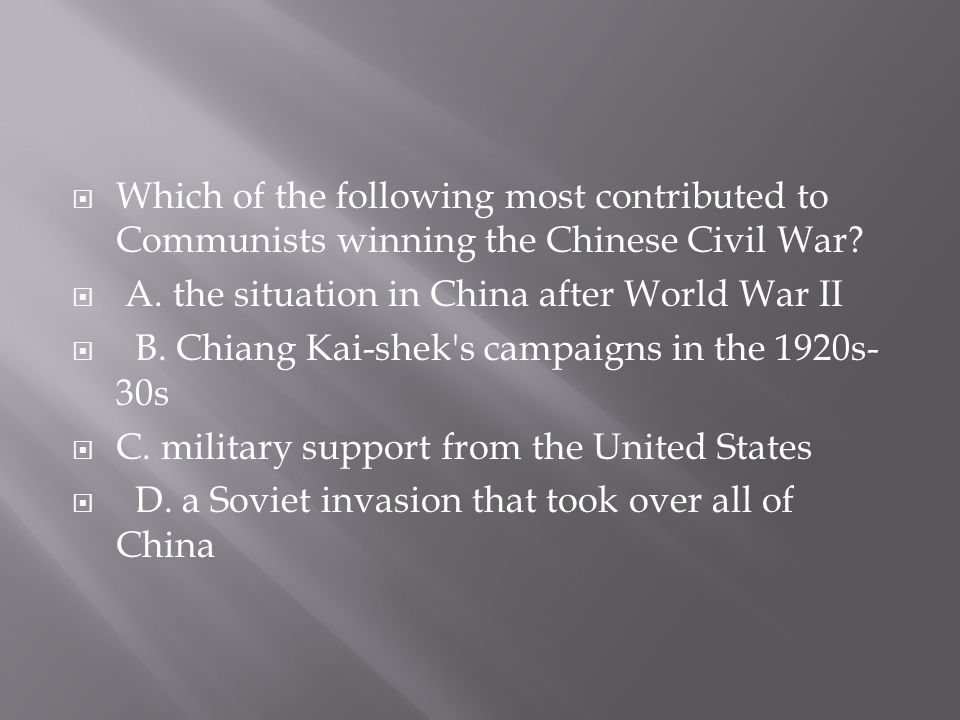 Which of the following most contributed to Communists winning the Chinese Civil War