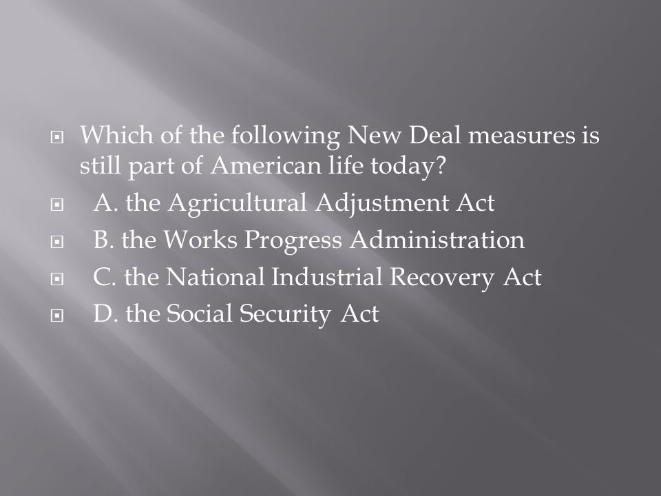 Which of the following New Deal measures is still part of American life today