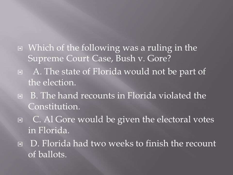 Which of the following was a ruling in the Supreme Court Case, Bush v