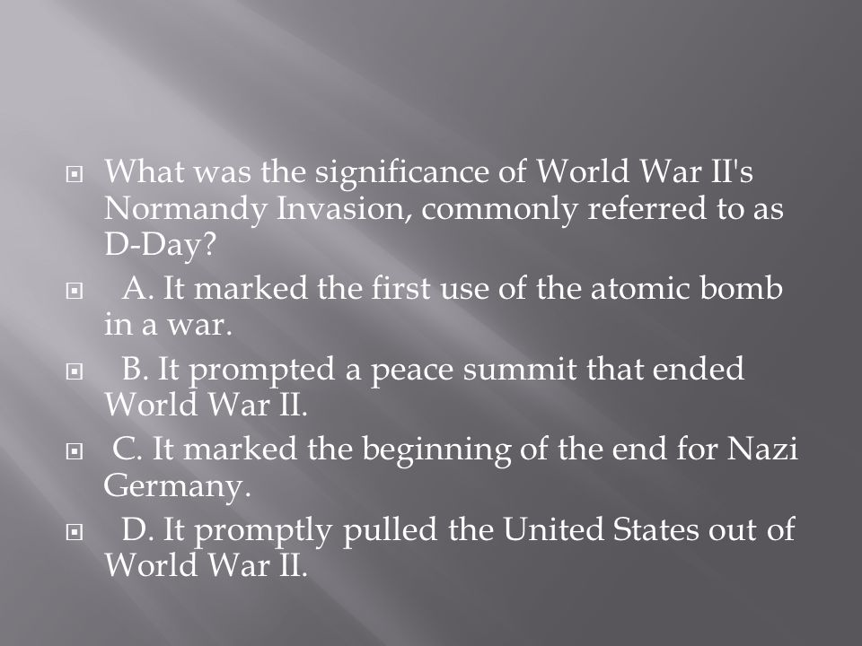 What was the significance of World War II s Normandy Invasion, commonly referred to as D-Day