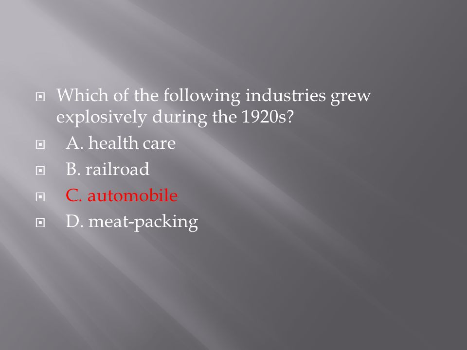 Which of the following industries grew explosively during the 1920s