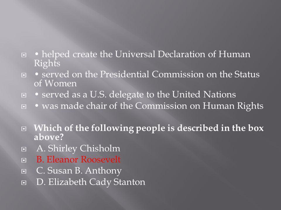 • helped create the Universal Declaration of Human Rights