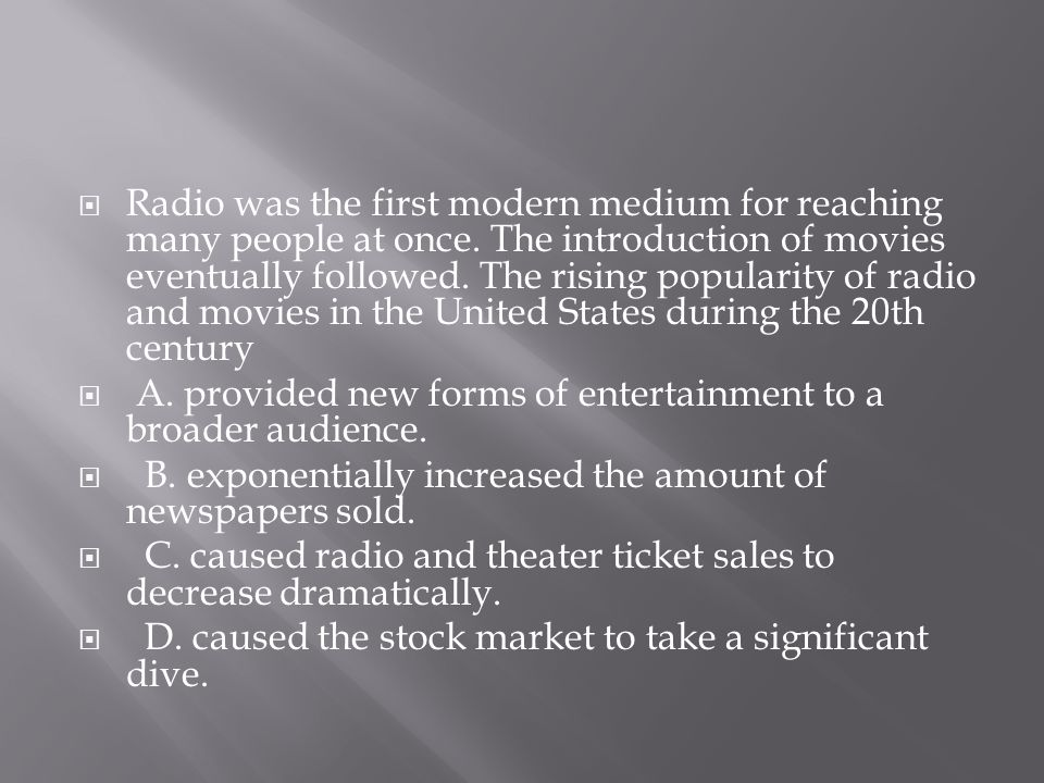 Radio was the first modern medium for reaching many people at once