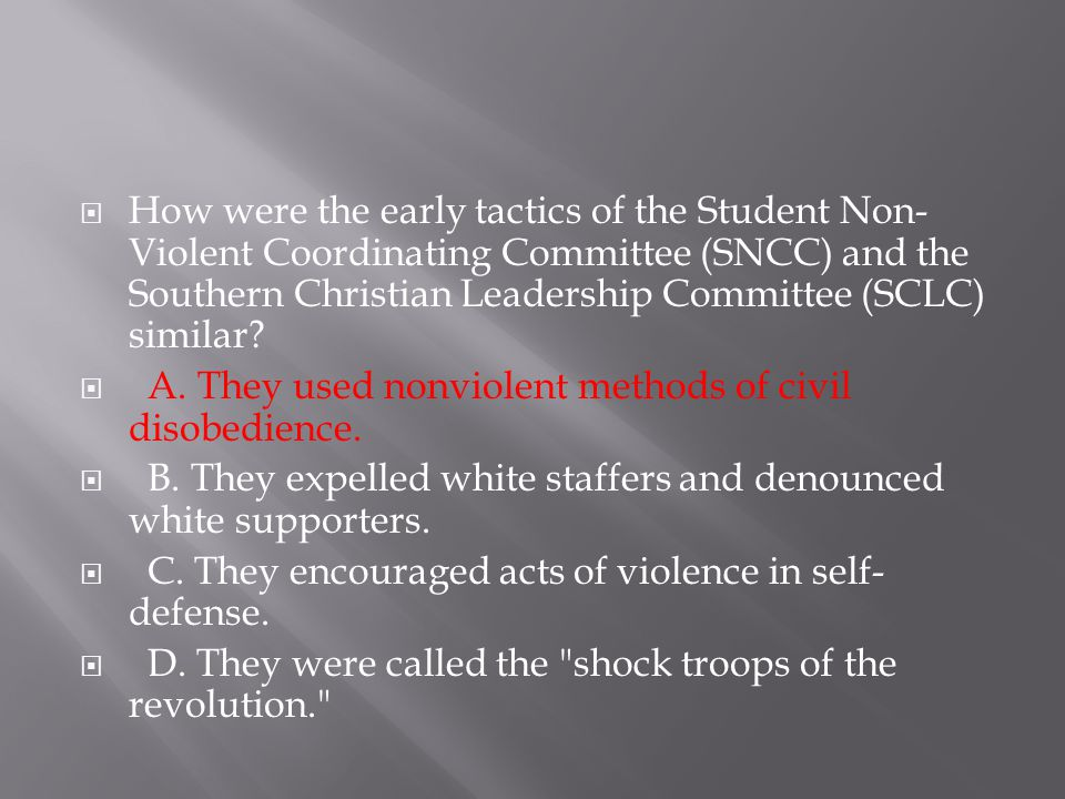 How were the early tactics of the Student Non-Violent Coordinating Committee (SNCC) and the Southern Christian Leadership Committee (SCLC) similar