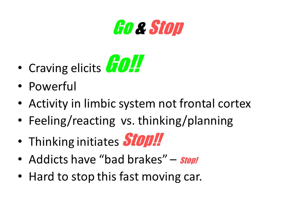 Go & Stop Craving elicits Go!! Powerful