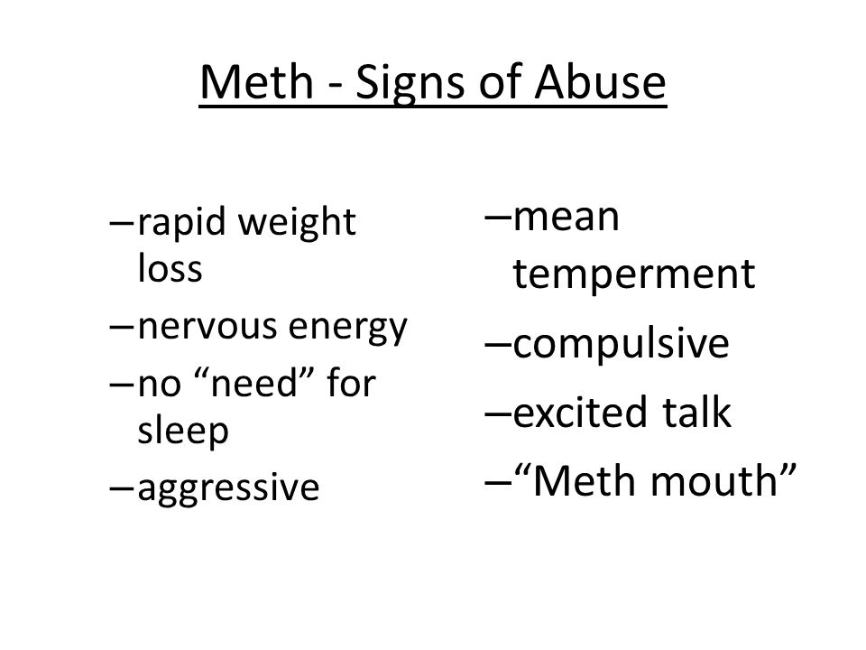 Meth - Signs of Abuse mean temperment compulsive excited talk