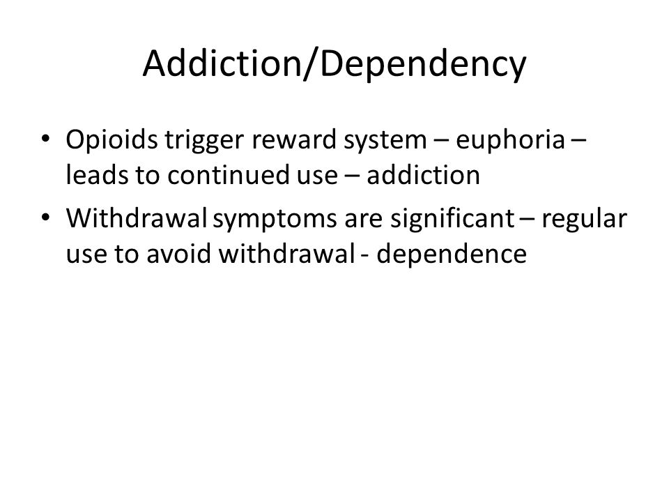 Addiction/Dependency