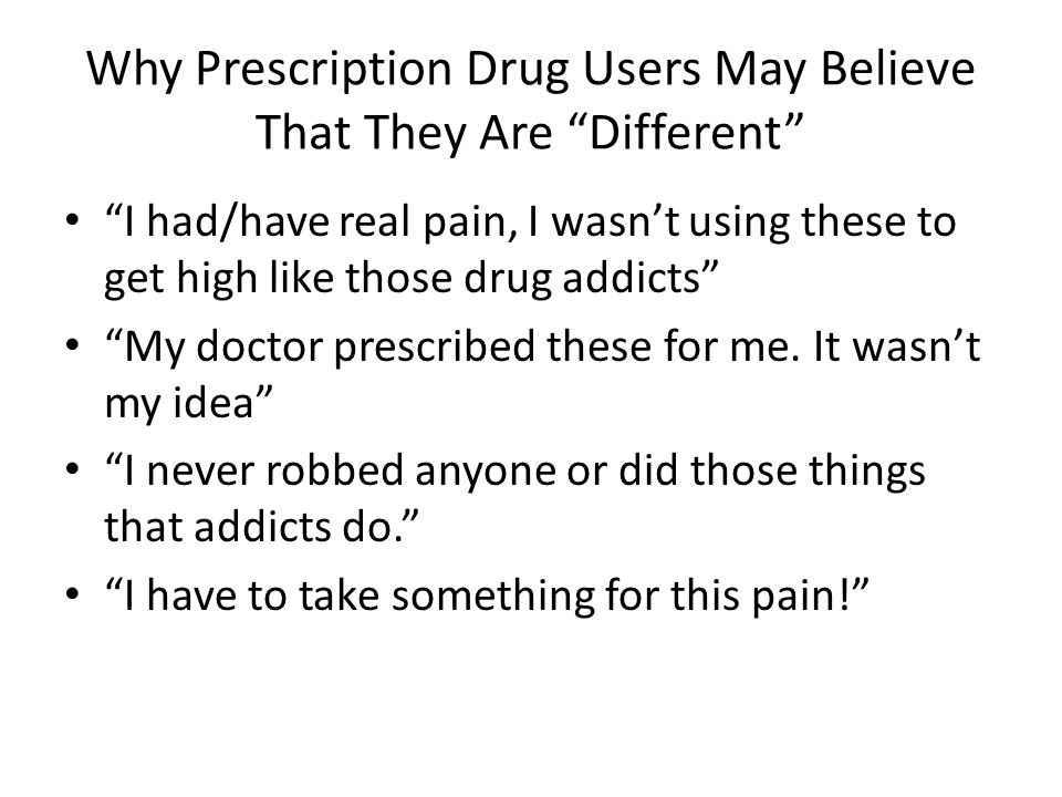 Why Prescription Drug Users May Believe That They Are Different