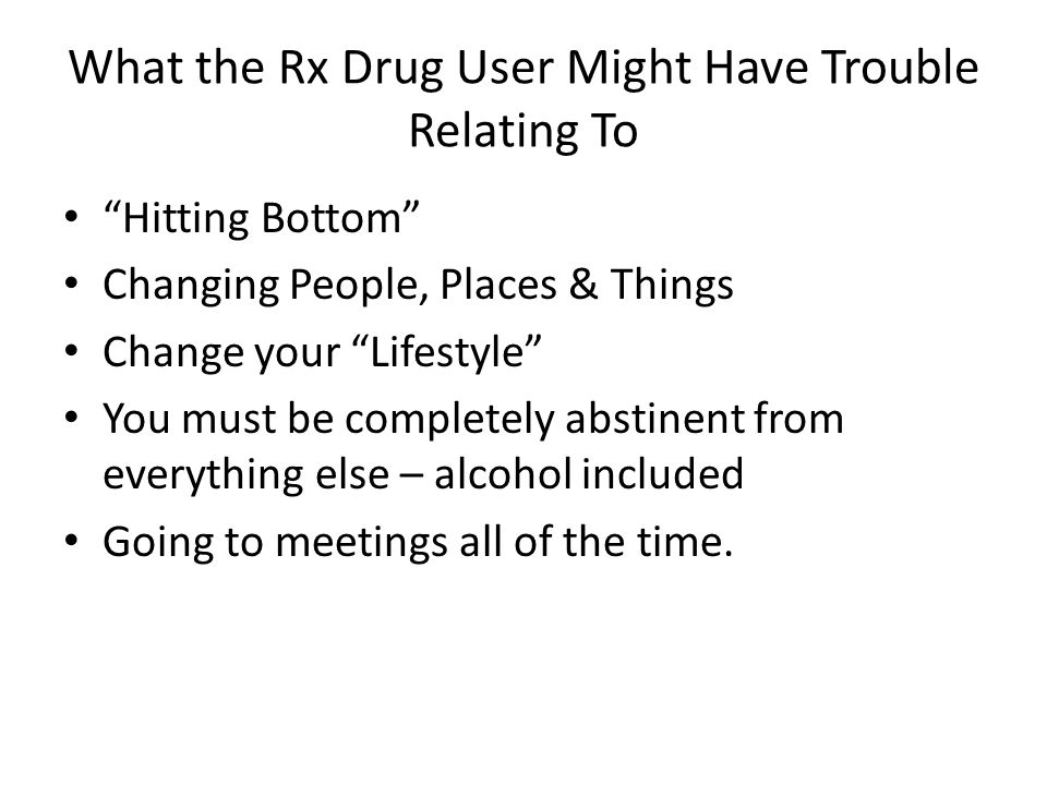 What the Rx Drug User Might Have Trouble Relating To