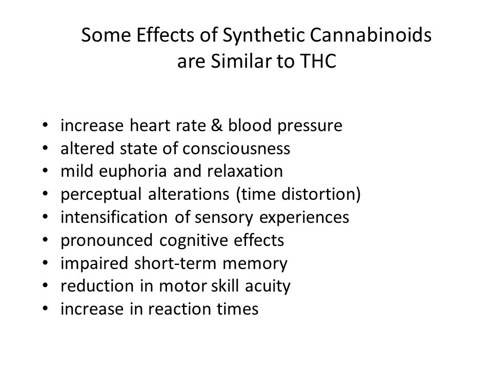 Some Effects of Synthetic Cannabinoids are Similar to THC