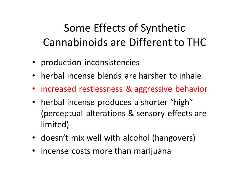 Some Effects of Synthetic Cannabinoids are Different to THC