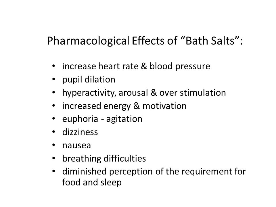 Pharmacological Effects of Bath Salts :