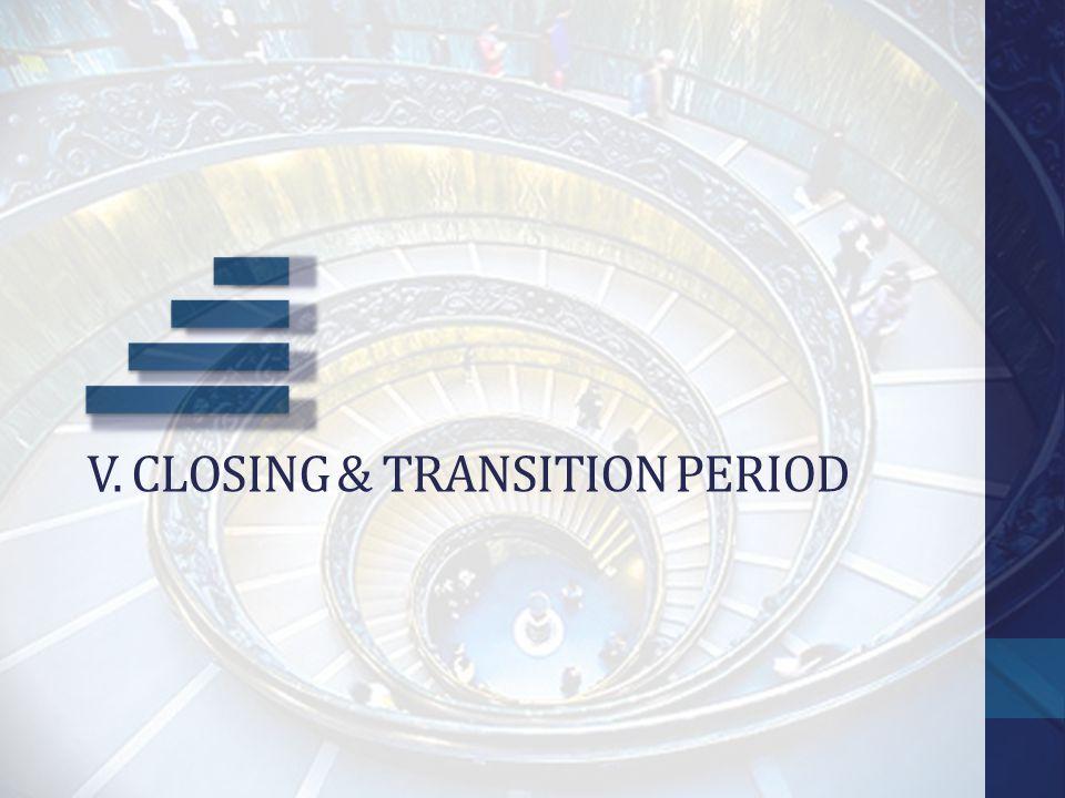 V. Closing & transition period