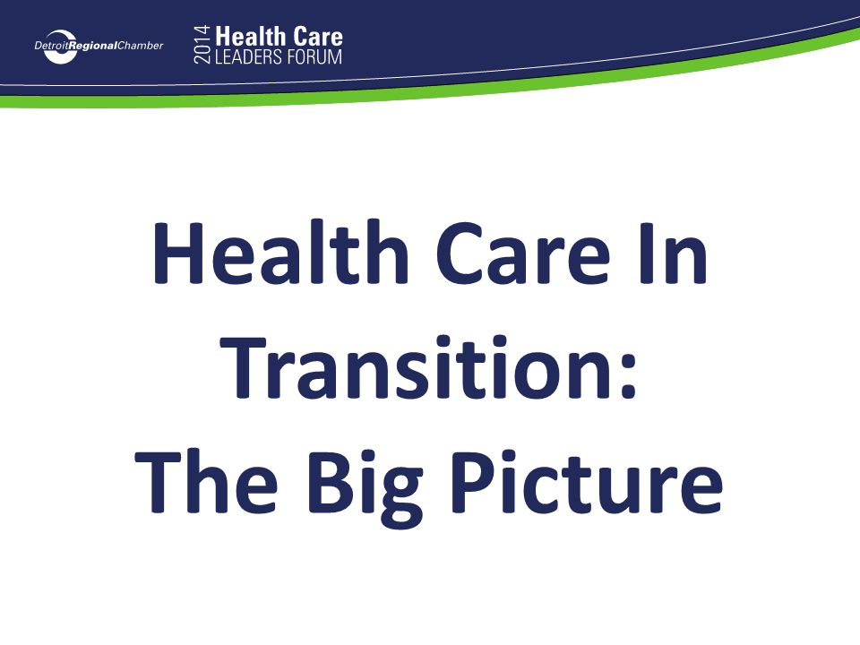 Health Care In Transition: The Big Picture