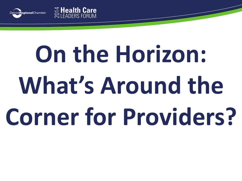 On the Horizon: What's Around the Corner for Providers