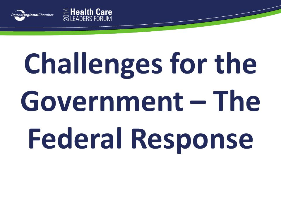 Challenges for the Government – The Federal Response