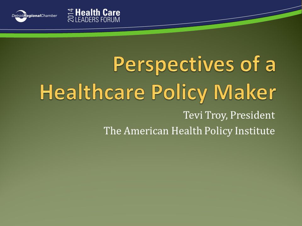 Perspectives of a Healthcare Policy Maker