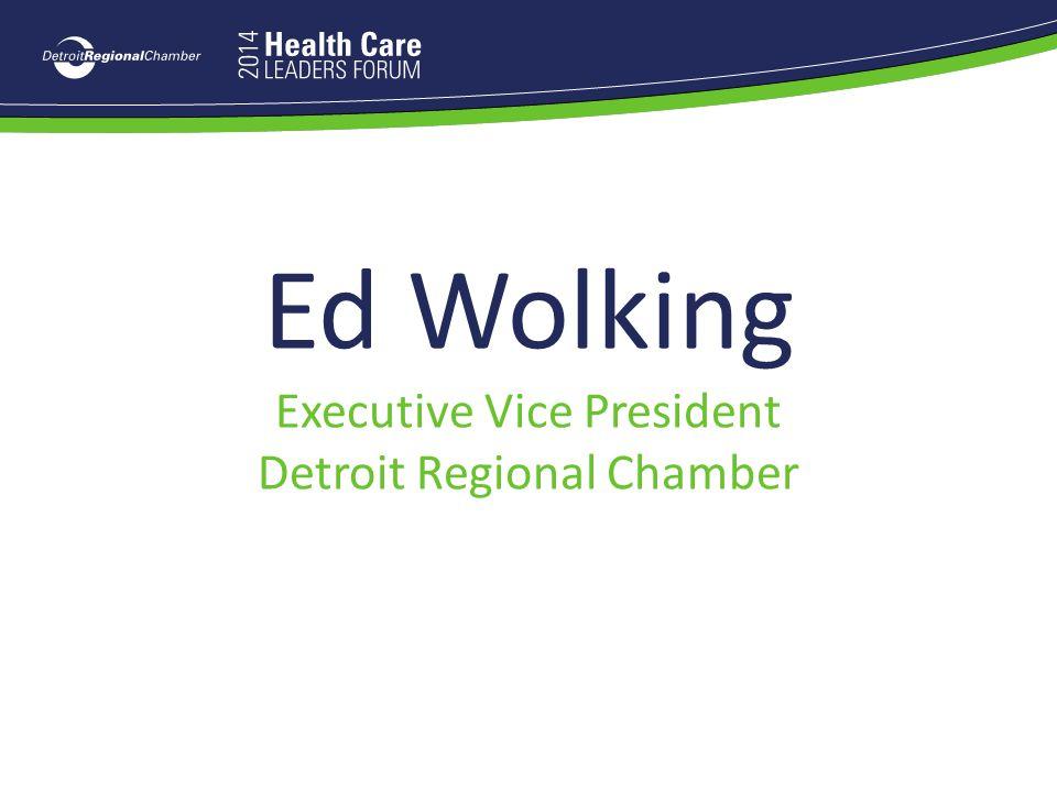 Ed Wolking Executive Vice President Detroit Regional Chamber