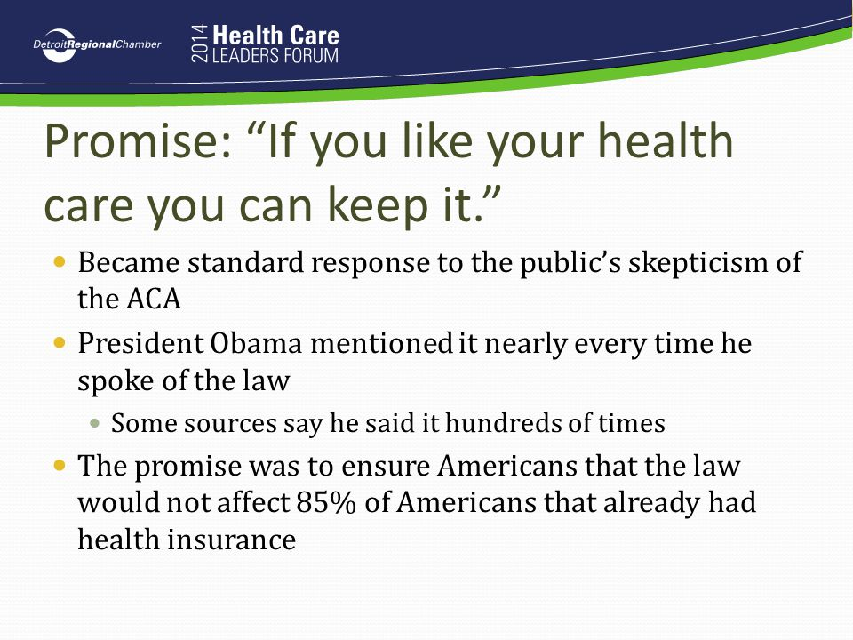 Promise: If you like your health care you can keep it.