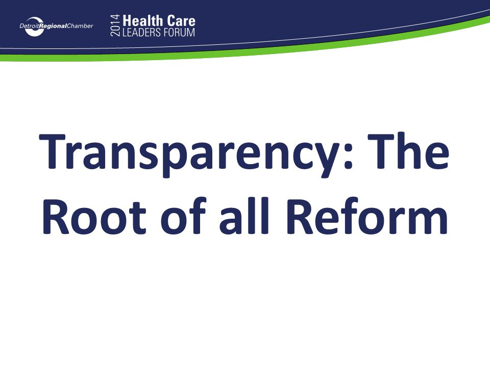 Transparency: The Root of all Reform