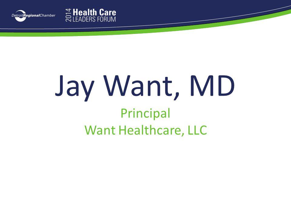 Jay Want, MD Principal Want Healthcare, LLC