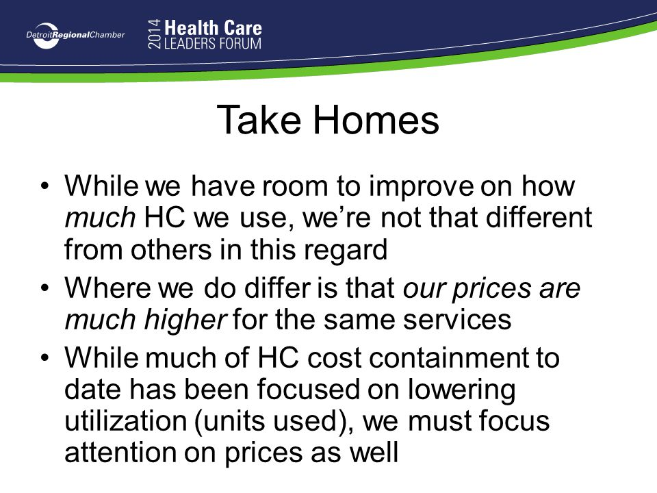 Take Homes While we have room to improve on how much HC we use, we're not that different from others in this regard.