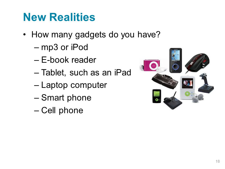 New Realities How many gadgets do you have mp3 or iPod E-book reader