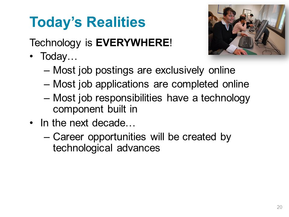 Today's Realities Technology is EVERYWHERE! Today…