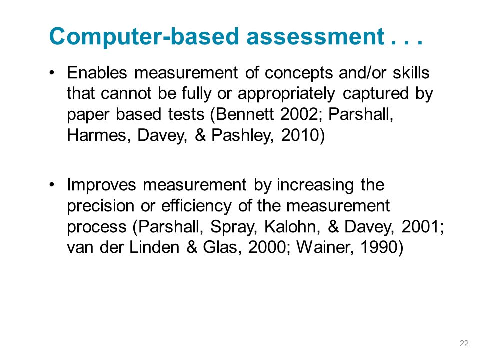 Computer-based assessment . . .