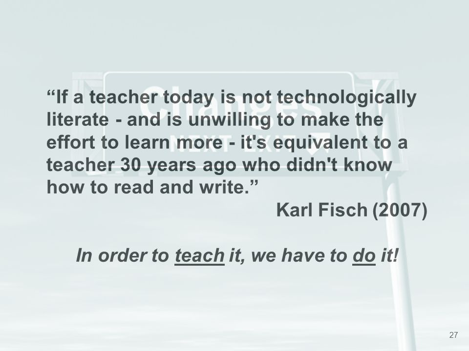 In order to teach it, we have to do it!
