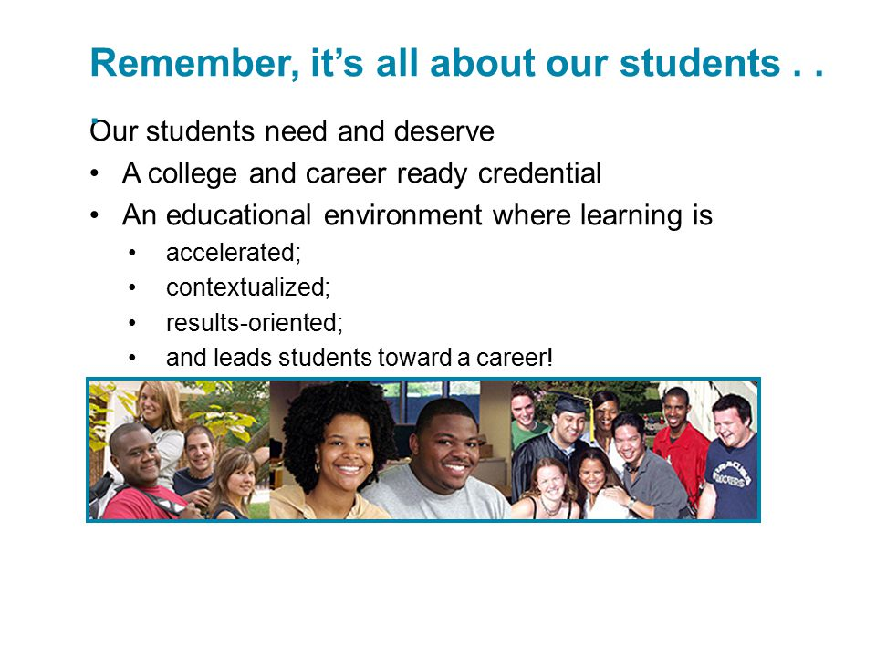 Remember, it's all about our students . . .