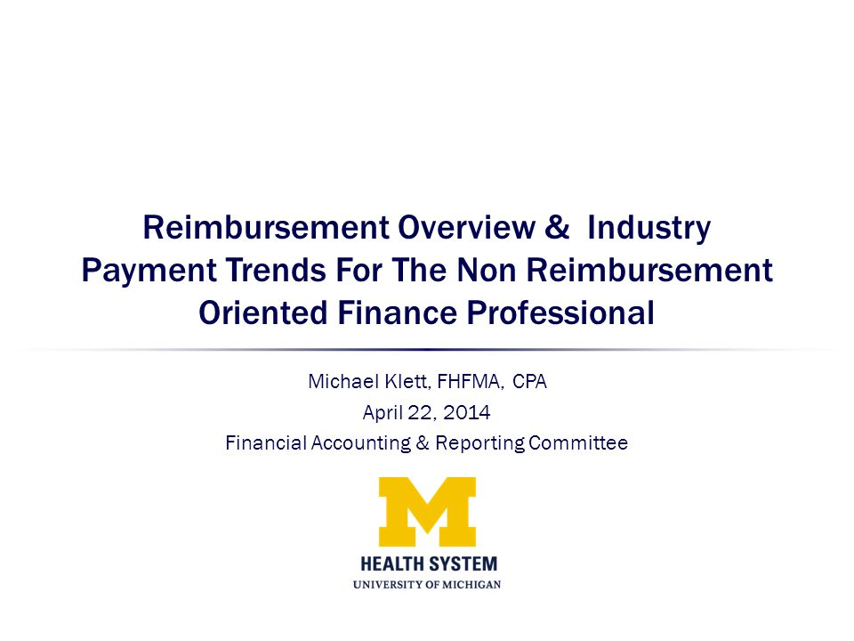 Reimbursement Overview & Industry Payment Trends For The Non Reimbursement Oriented Finance Professional