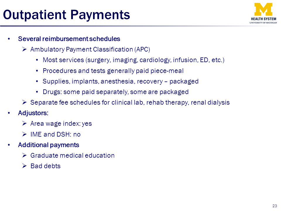 Outpatient Payments Several reimbursement schedules