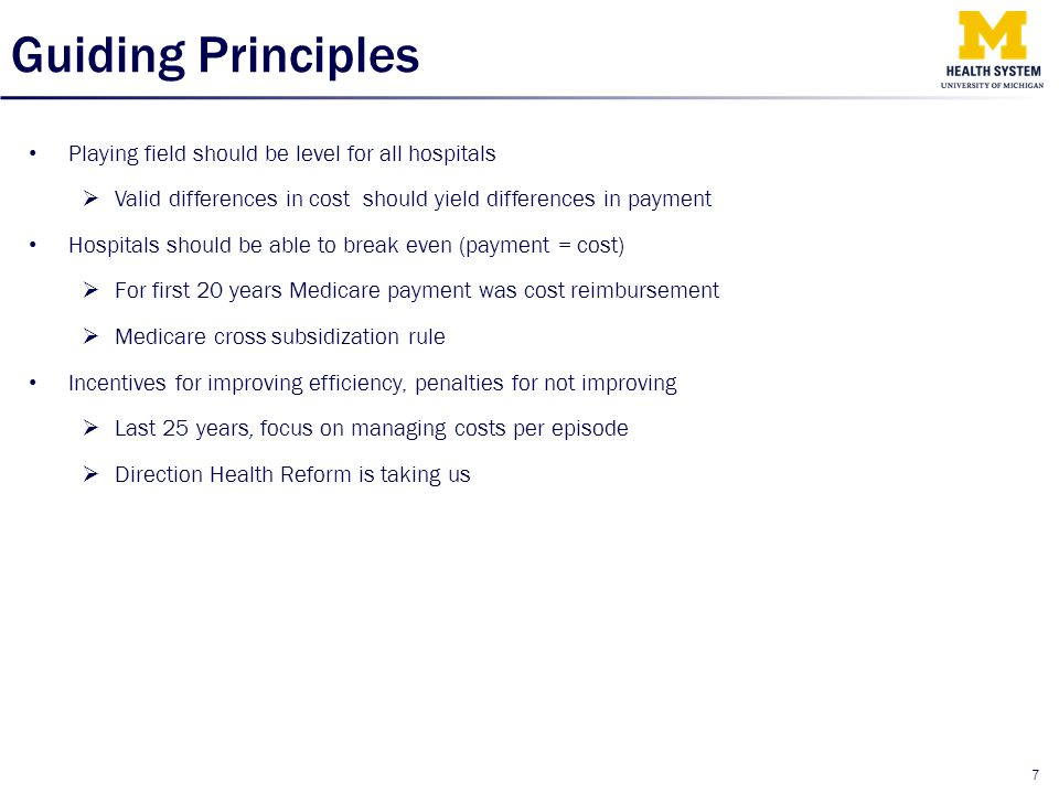 Guiding Principles Playing field should be level for all hospitals