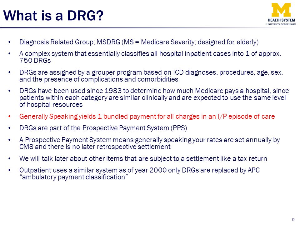 What is a DRG Diagnosis Related Group; MSDRG (MS = Medicare Severity; designed for elderly)