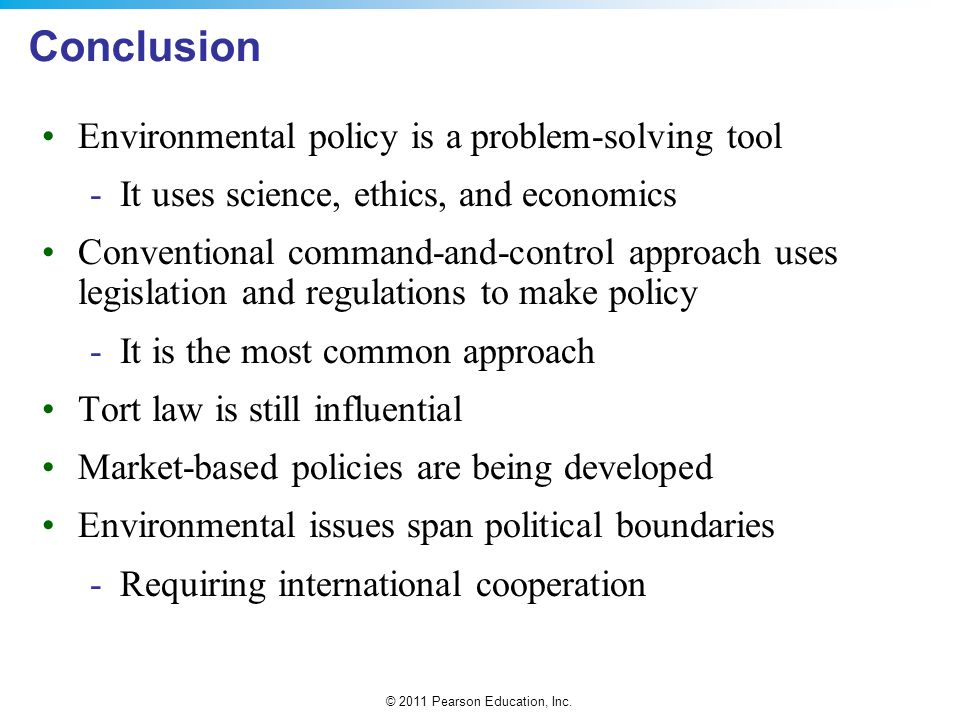 Conclusion Environmental policy is a problem-solving tool