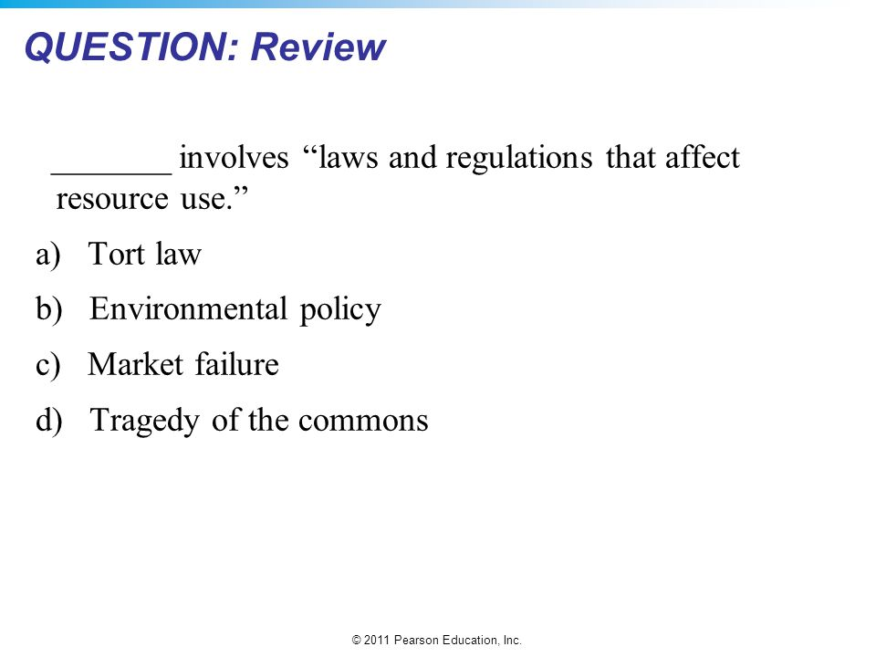 QUESTION: Review _______ involves laws and regulations that affect resource use. a) Tort law.
