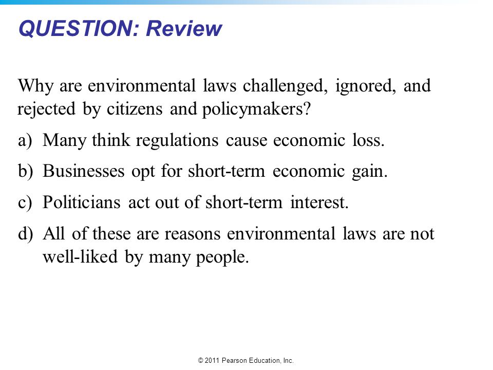 QUESTION: Review Why are environmental laws challenged, ignored, and rejected by citizens and policymakers