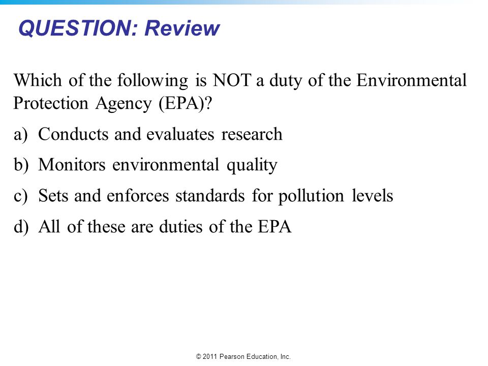 QUESTION: Review Which of the following is NOT a duty of the Environmental Protection Agency (EPA)