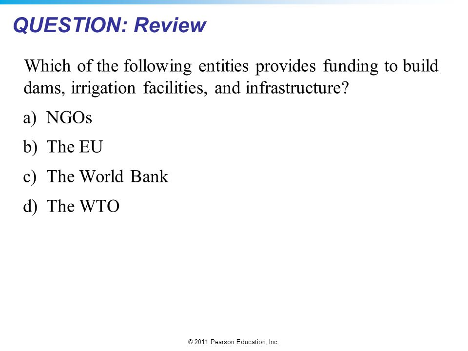 QUESTION: Review Which of the following entities provides funding to build dams, irrigation facilities, and infrastructure